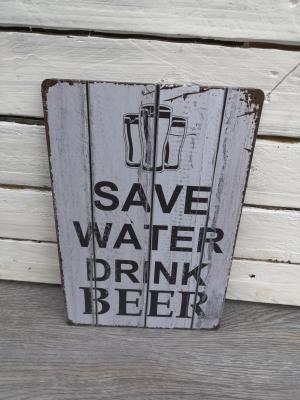 Schild *Save water drink beer*