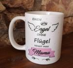 Einen Engel ohne Flügel nennt man Mama
