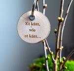 Schlüsselanhänger * Et kütt wie et kütt *