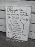 Holzschild * Rezept für eine glückliche Ehe *